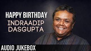 Best of Indraadip Dasgupta | Birthday Special | Audio Jukebox | V MUSIC