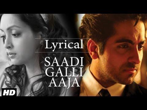 Saadi Galli Aaja Full Song With Lyrics Ayushmann Khurrana Kunaal Roy Kapur