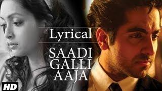 Saadi Galli Aaja Full Song With Lyrics   Ayushmann Khurrana, Kunaal Roy Kapur