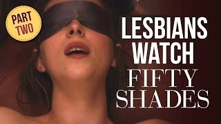 Two Lesbians watch FIFTY SHADES OF GREY | Part 2