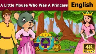 A Little Mouse Who Was A Princess in English - Bedtime Story For Children -English Fairy Tales