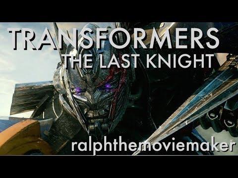 TRANSFORMERS THE LAST KNIGHT ralphthemoviemaker