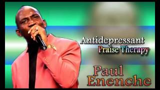 Paul Enenche - Antidepressant Praise Therapy - Latest 2016 Nigerian Gospel/Worship Praise Songs