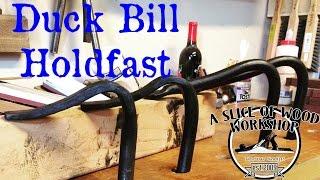 Making a Duck Bill Holdfast