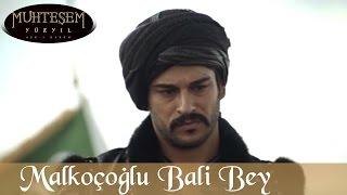 Malkoçoğlu Bali Bey - Muhteşem Yüzyıl 26.Bölüm