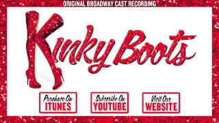 KINKY BOOTS Cast Album - Raise You Up/Just Be