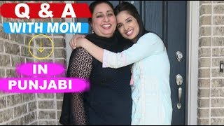 PUNJABI Q&A | With my MOM | Part 1