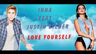 Love Yourself - Justin Bieber Feat Inna 2016
