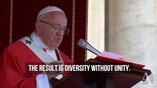 Pope Francis preaches about unity