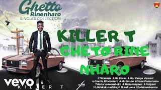 Killer T - Gheto Rine Nharo (Official Audio)