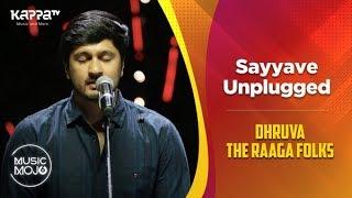 Sayyave Unplugged - Dhruva The Raaga Folks - Music Mojo Season 6 - Kappa TV