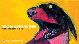 Iron & Wine - The Shepherd's Dog [FULL ALBUM STREAM]
