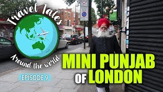 Travel Tales Ep - 9 | Southall - Mini Punjab of London | Curly Tales