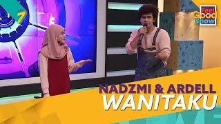 Wanitaku - Nadzmi & Ardell | Feel Good Show 2018