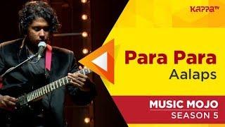 Para Para - Aalaps - Music Mojo Season 5 - Kappa TV