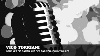Vico Torriani - Grüß mir die Damen aus der Bar von Johnny Miller