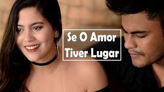 Jorge & Mateus - Se o Amor Tiver Lugar (Dam e Nay cover)