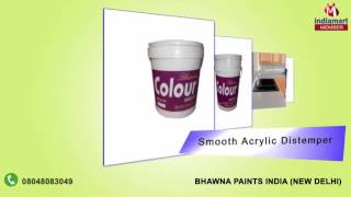 Acrylic and Synthetic Distemper by Bhawna Paints India, New Delhi