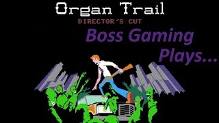 Best Names Ever!: Organ Trail - Part 1