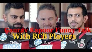 Garurav kapoor funny conversation with RCB Players