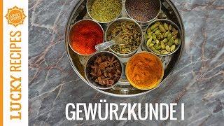 Gewürzkunde - Basics der indischen Küche, Teil 1