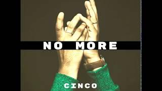Cinco - No More