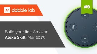 Building your first Amazon Alexa Skill - Dabble Lab #9