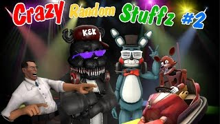 [SFM] FNAF - Crazy Random Stuffz #2 (Feat. Maximum Channel)