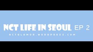 ARABIC SUB   NCT Life in Seoul EP 2