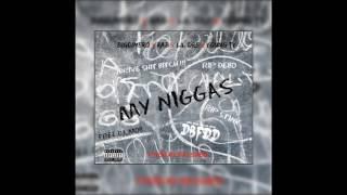 BigDinero - My Niggas Ft Rab x Lil Dre x Young Ty