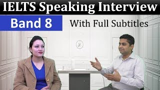 IELTS Speaking Test Sample Band 8 Interview - IELTS Speaking Indian Student