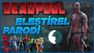 DeadPool - Eleştirel Parodi