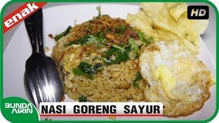 Nasi Goreng Special Sayur - Resep Masakan Tradisional Jawa Khas Indonesia Mudah Simple - Bunda Airin