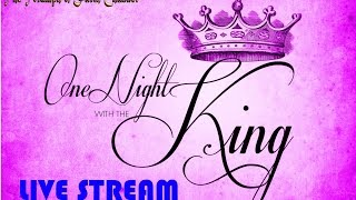 One Night With The King Jan.  13, 2017 Live STREAM