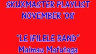 Le Ifilele Band - Maimau Mafutaga.mp4