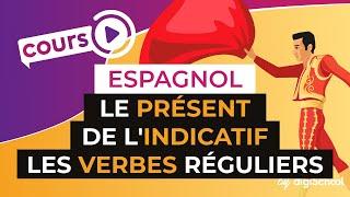 Le présent de l'indicatif - Les verbes réguliers - Espagnol
