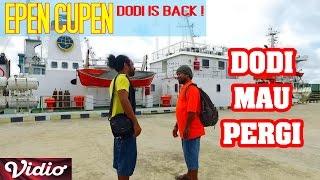 CUPLIKAN Epen Cupen Dodi is Back ! :
