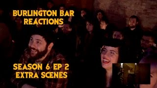 GAME OF THRONES S6E02 Reactions at Burlington Bar / WUN WUN / RAMSAY / BALON