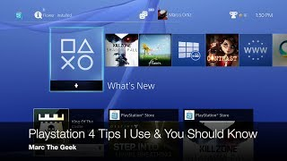Playstation 4 Tips I Use & You Should Know