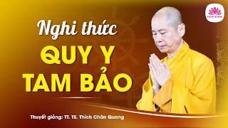 Nghi thức Quy y Tam Bảo - TT. Thích Chân Quang
