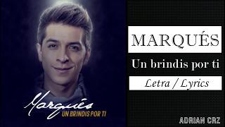 Marqués - Un brindis por ti - Letra / Lyrics