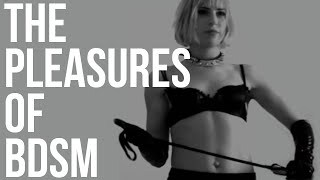 The Pleasures of BDSM
