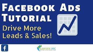 Facebook Ads Tutorial 2018 - Facebook Advertising Tutorial for Beginners