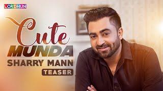 Sharry Mann Cute Munda  Song Teaser  Parmish Verma  Releasing On 17 November