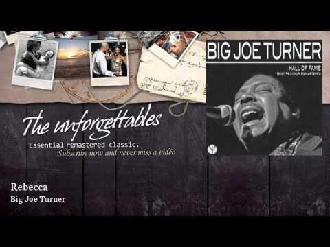 Big Joe Turner - Rebecca