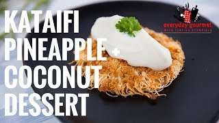 Kirsten Tibballs makes Kataifi Pineapple Coconut Dessert | Everyday Gourmet S8 E34