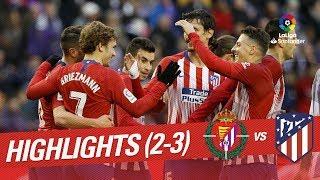 Highlights Real Valladolid vs Atletico de Madrid (2-3)