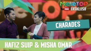 Charades!! Bersama Hafiz Suip & Misha Omar - MeleTOP Youtube Eksklusif Episod 221 [24.1.17]