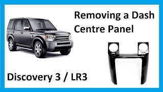 How To Remove Dash Centre Panel On Land Rover Discovery 3/ LR3