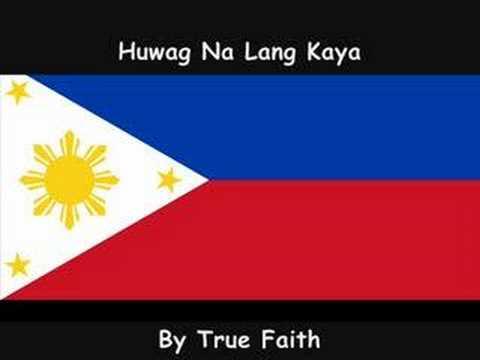 True Faith Huwag Na Lang Kaya